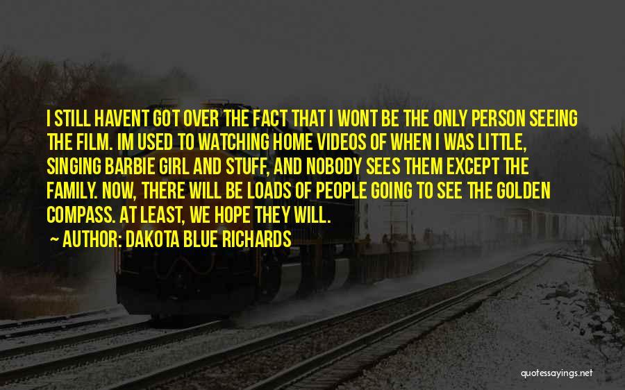 Girl Stuff Quotes By Dakota Blue Richards