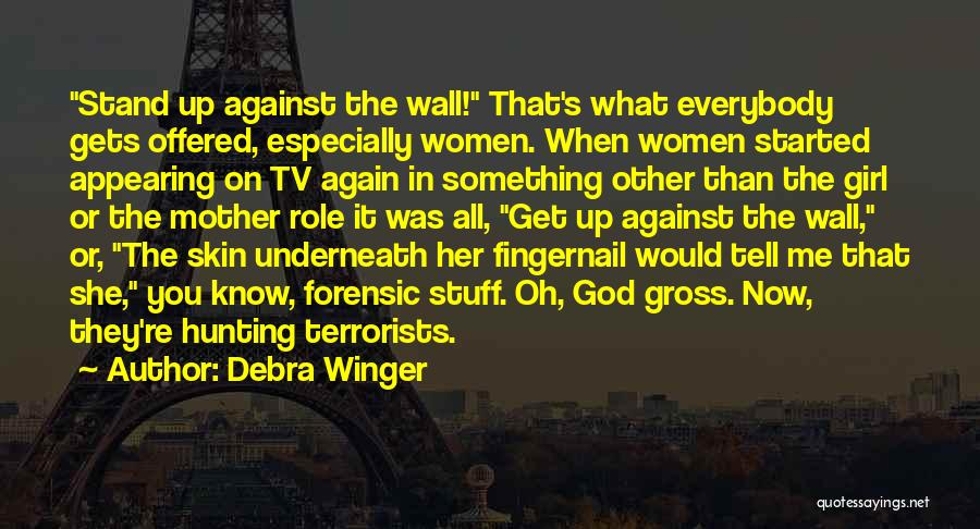 Girl Stuff Quotes By Debra Winger