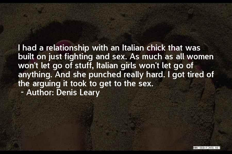 Girl Stuff Quotes By Denis Leary