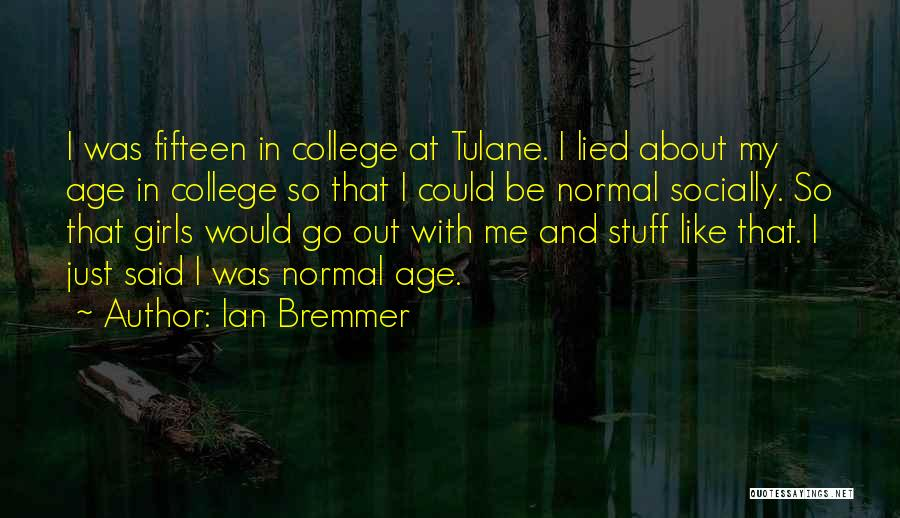 Girl Stuff Quotes By Ian Bremmer