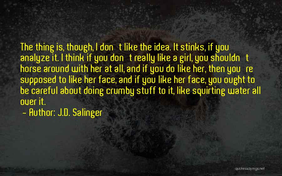 Girl Stuff Quotes By J.D. Salinger