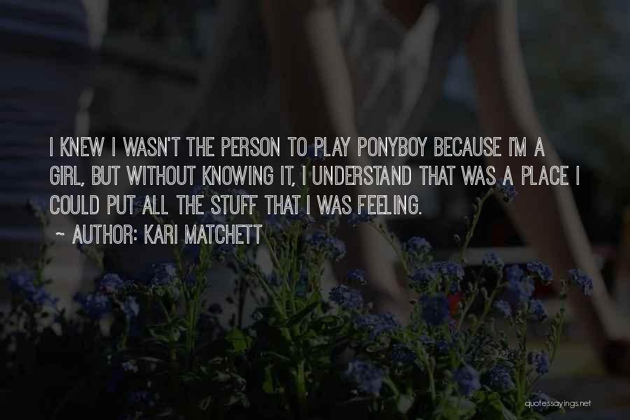 Girl Stuff Quotes By Kari Matchett