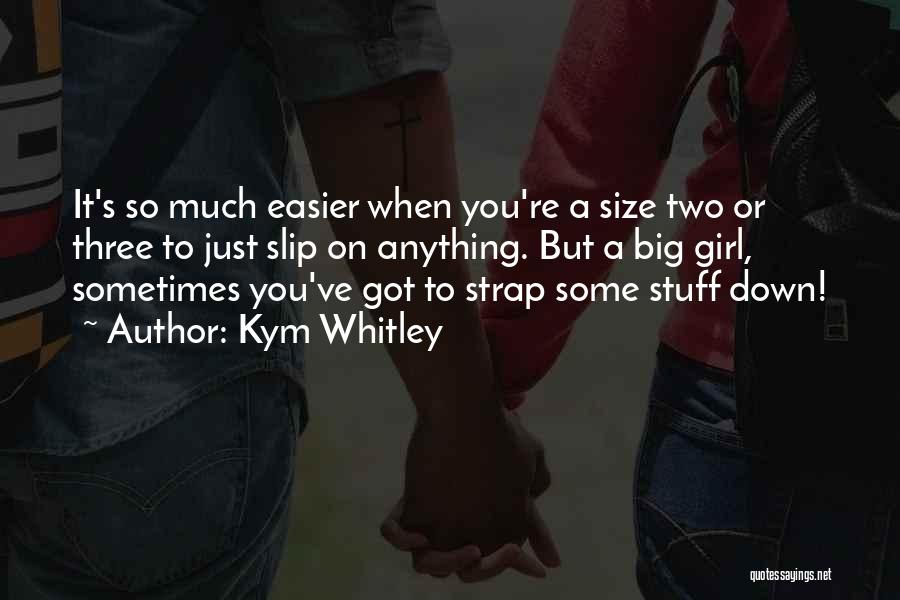 Girl Stuff Quotes By Kym Whitley