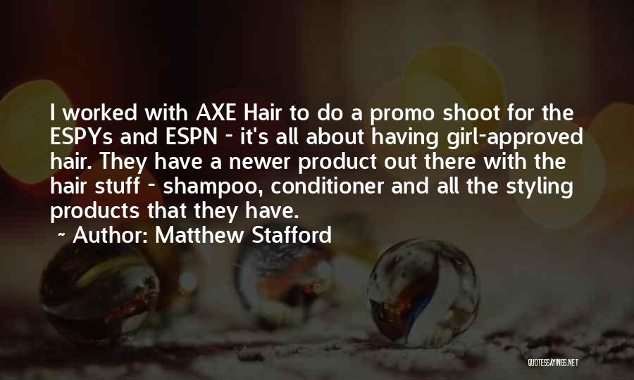 Girl Stuff Quotes By Matthew Stafford