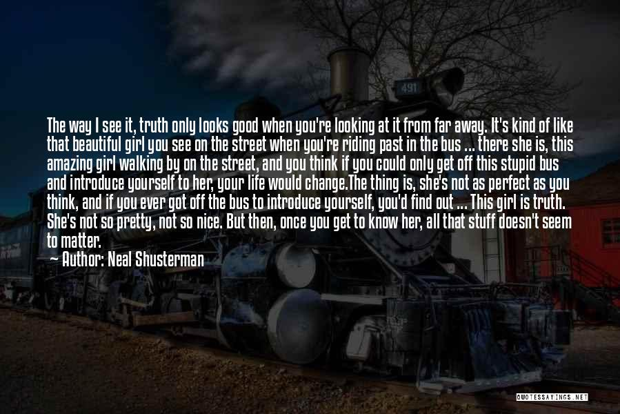 Girl Stuff Quotes By Neal Shusterman