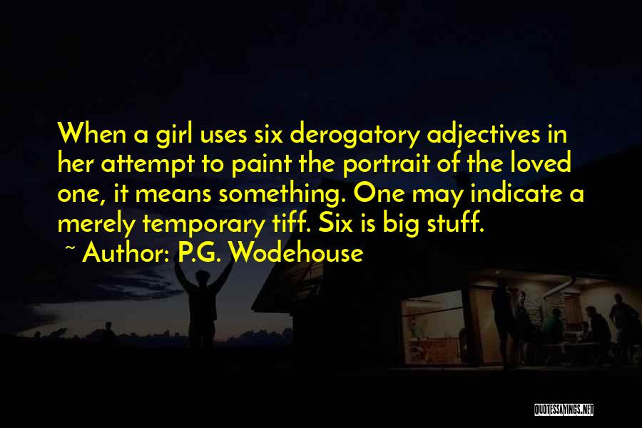 Girl Stuff Quotes By P.G. Wodehouse
