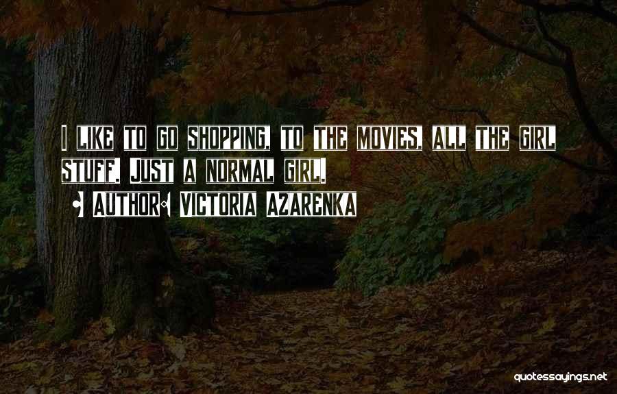 Girl Stuff Quotes By Victoria Azarenka