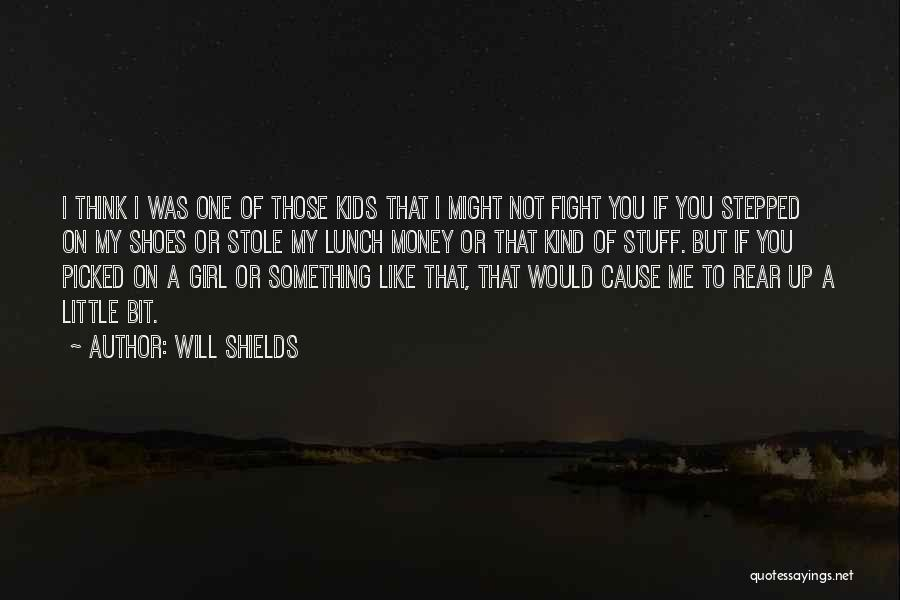Girl Stuff Quotes By Will Shields