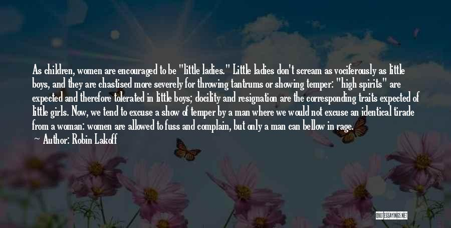 Girl Tantrums Quotes By Robin Lakoff