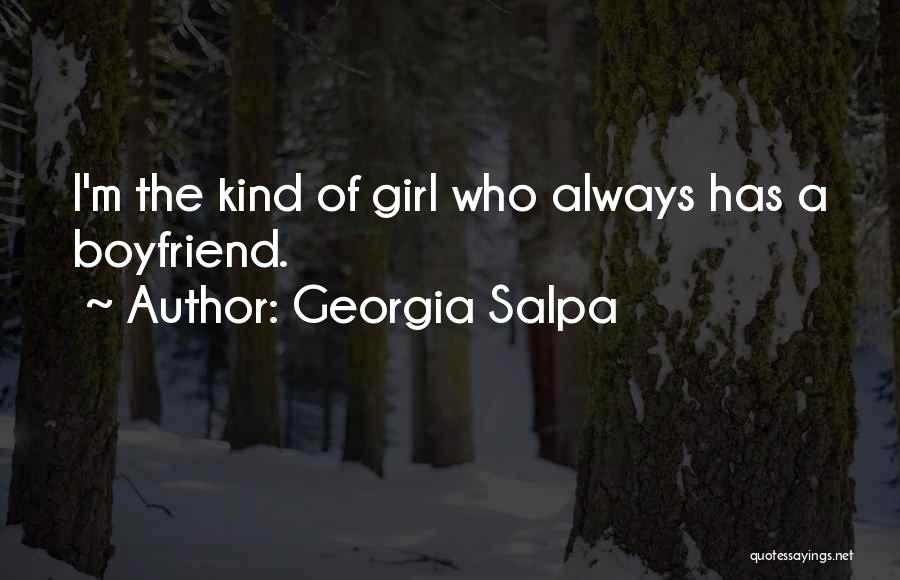 Girl That Wants Your Boyfriend Quotes By Georgia Salpa