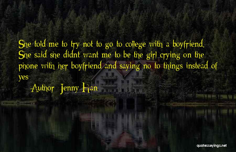Girl That Wants Your Boyfriend Quotes By Jenny Han