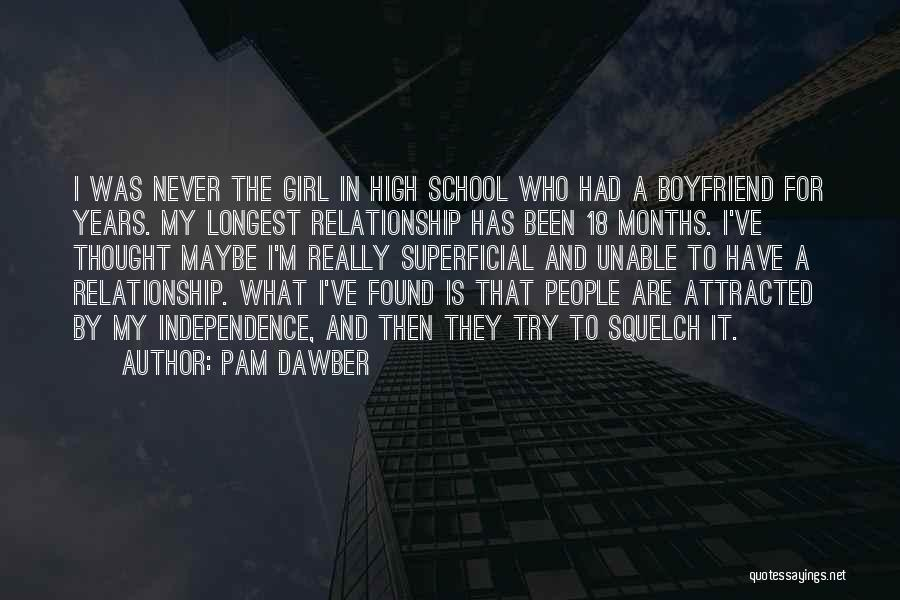 Girl That Wants Your Boyfriend Quotes By Pam Dawber