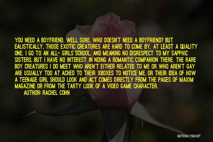 Girl That Wants Your Boyfriend Quotes By Rachel Cohn