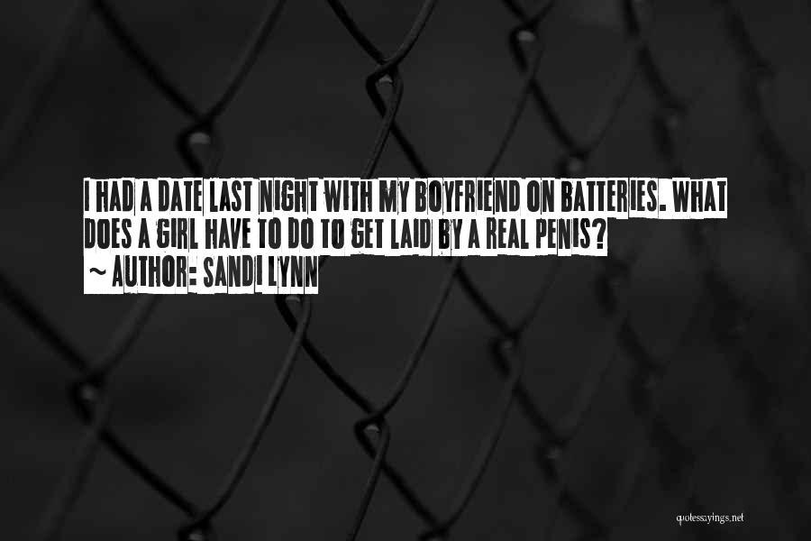 Girl That Wants Your Boyfriend Quotes By Sandi Lynn