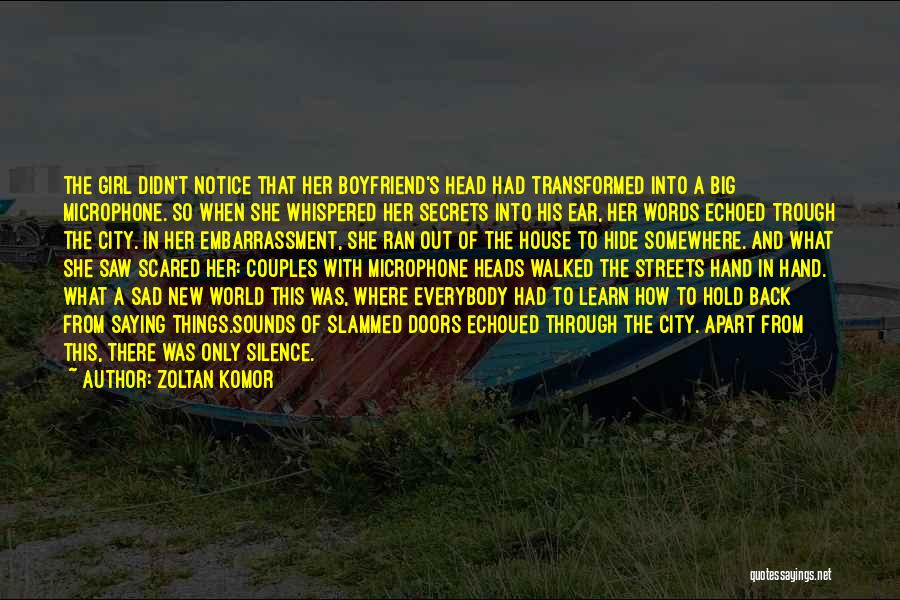 Girl That Wants Your Boyfriend Quotes By Zoltan Komor