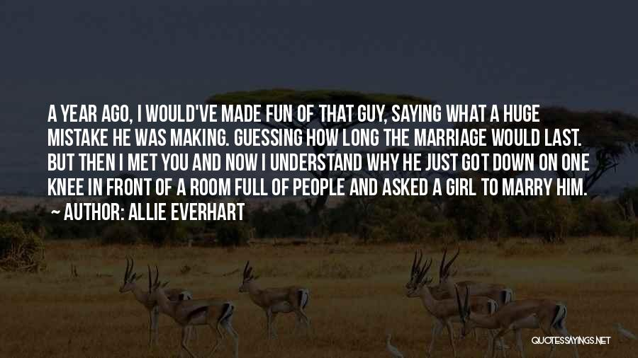 Girl You Just Met Quotes By Allie Everhart