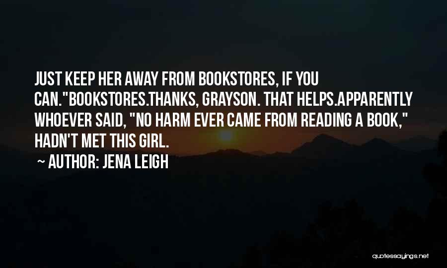 Girl You Just Met Quotes By Jena Leigh