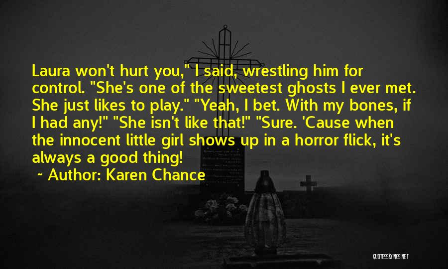 Girl You Just Met Quotes By Karen Chance