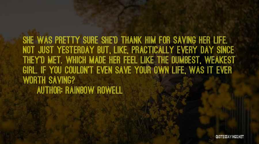 Girl You Just Met Quotes By Rainbow Rowell