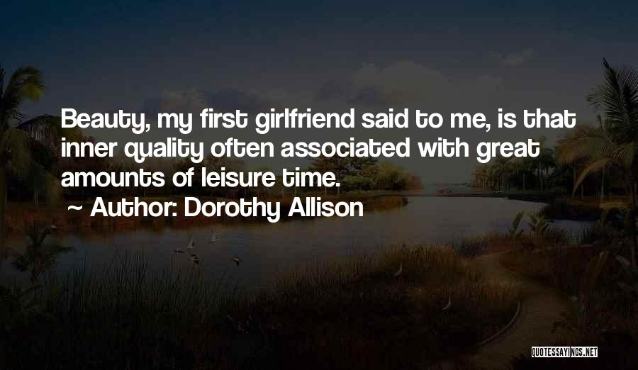 Girlfriend Beauty Quotes By Dorothy Allison