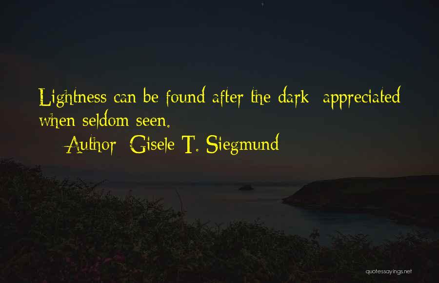 Gisele T. Siegmund Quotes 398772
