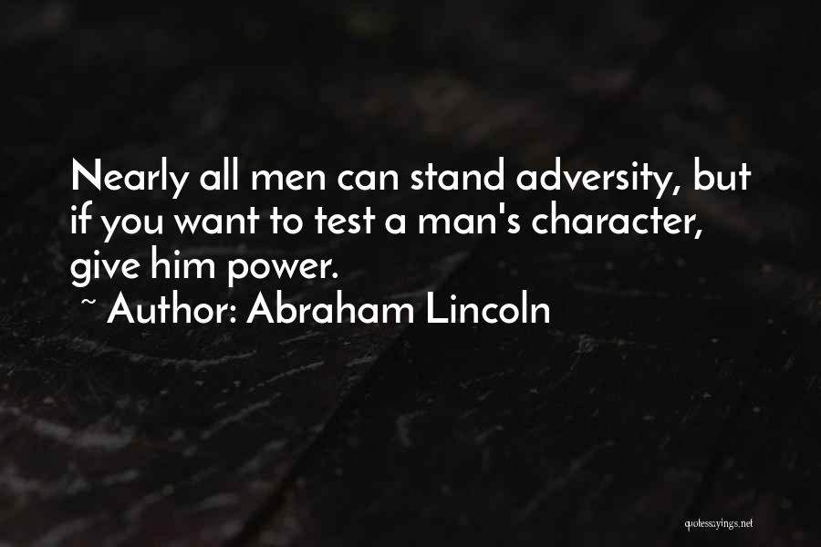 Give A Man Power Quotes By Abraham Lincoln