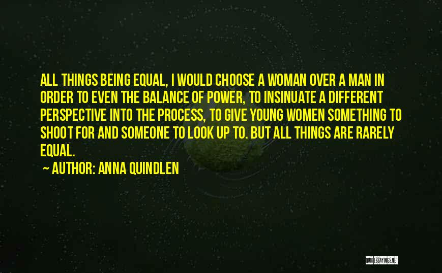 Give A Man Power Quotes By Anna Quindlen