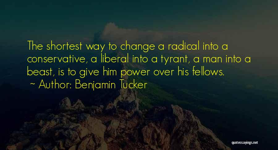 Give A Man Power Quotes By Benjamin Tucker