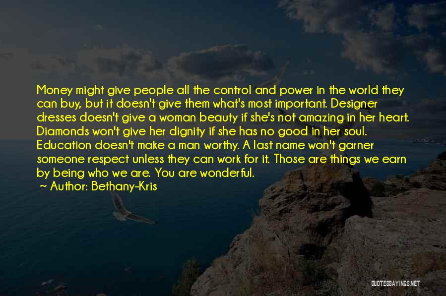 Give A Man Power Quotes By Bethany-Kris