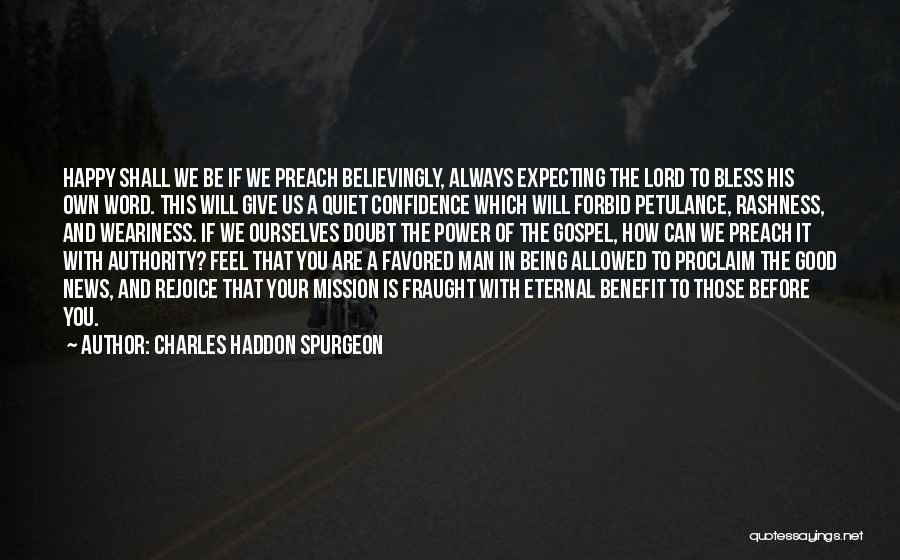 Give A Man Power Quotes By Charles Haddon Spurgeon