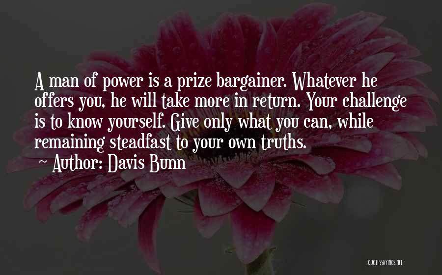 Give A Man Power Quotes By Davis Bunn