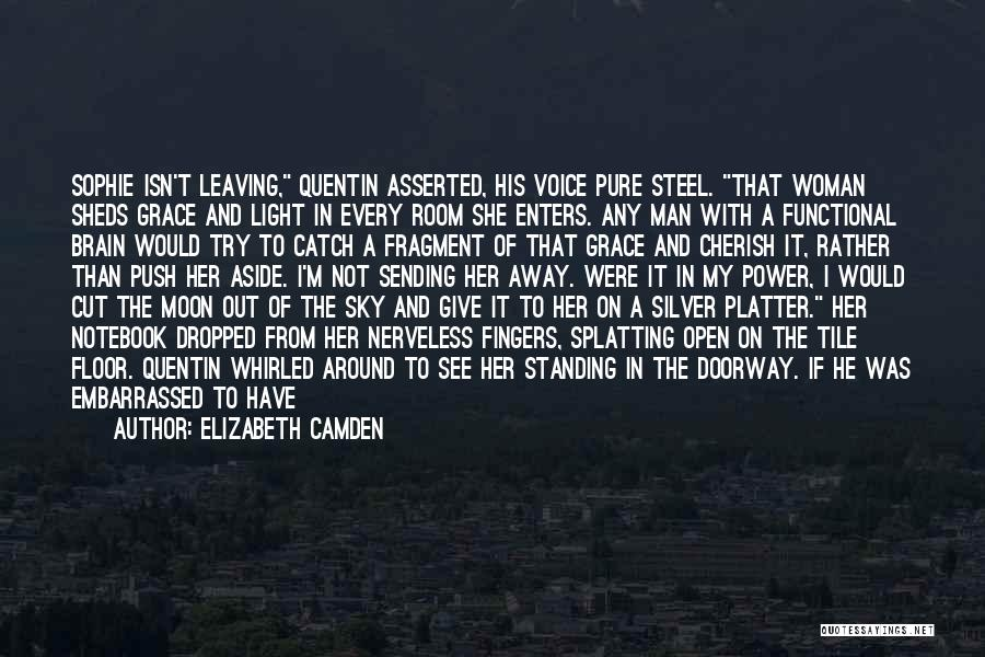 Give A Man Power Quotes By Elizabeth Camden