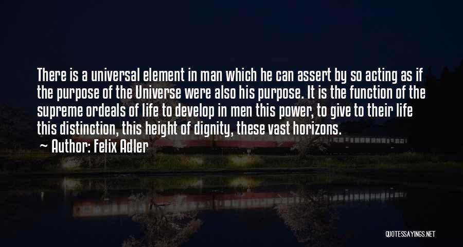 Give A Man Power Quotes By Felix Adler