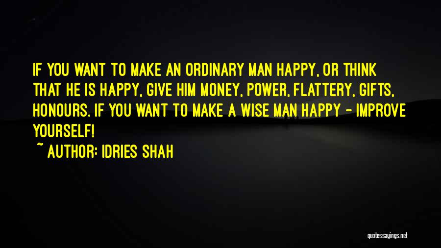 Give A Man Power Quotes By Idries Shah