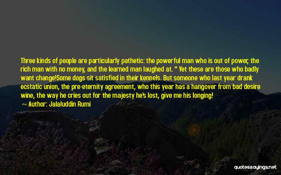 Give A Man Power Quotes By Jalaluddin Rumi