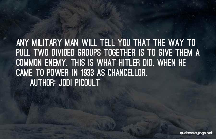 Give A Man Power Quotes By Jodi Picoult