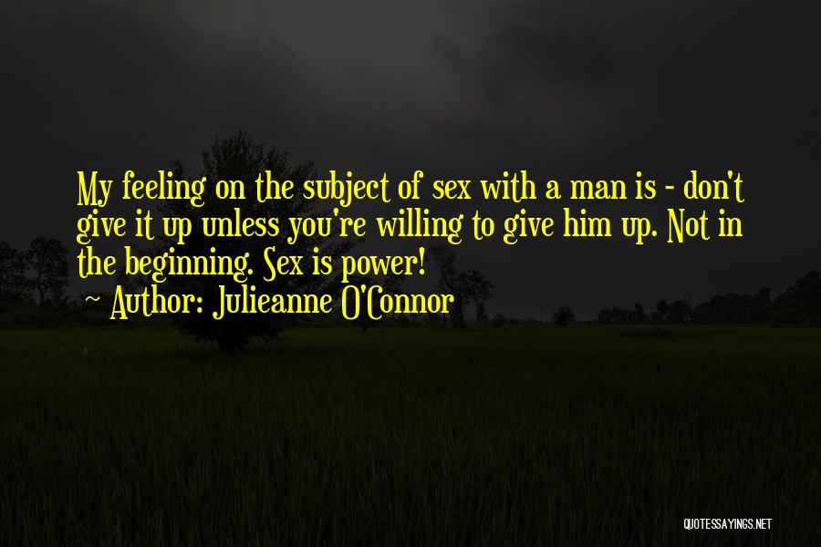 Give A Man Power Quotes By Julieanne O'Connor