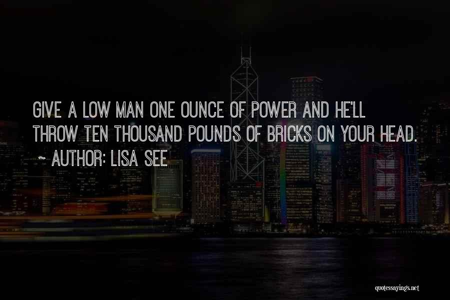 Give A Man Power Quotes By Lisa See
