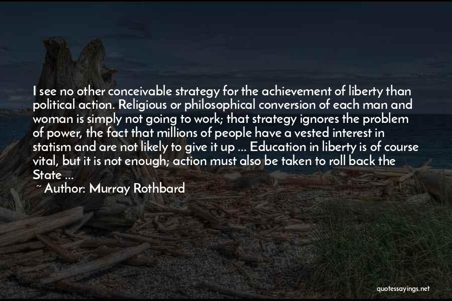 Give A Man Power Quotes By Murray Rothbard