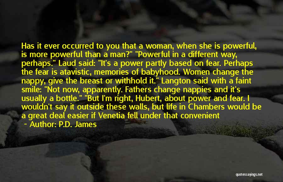 Give A Man Power Quotes By P.D. James