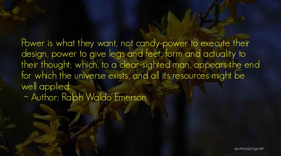 Give A Man Power Quotes By Ralph Waldo Emerson
