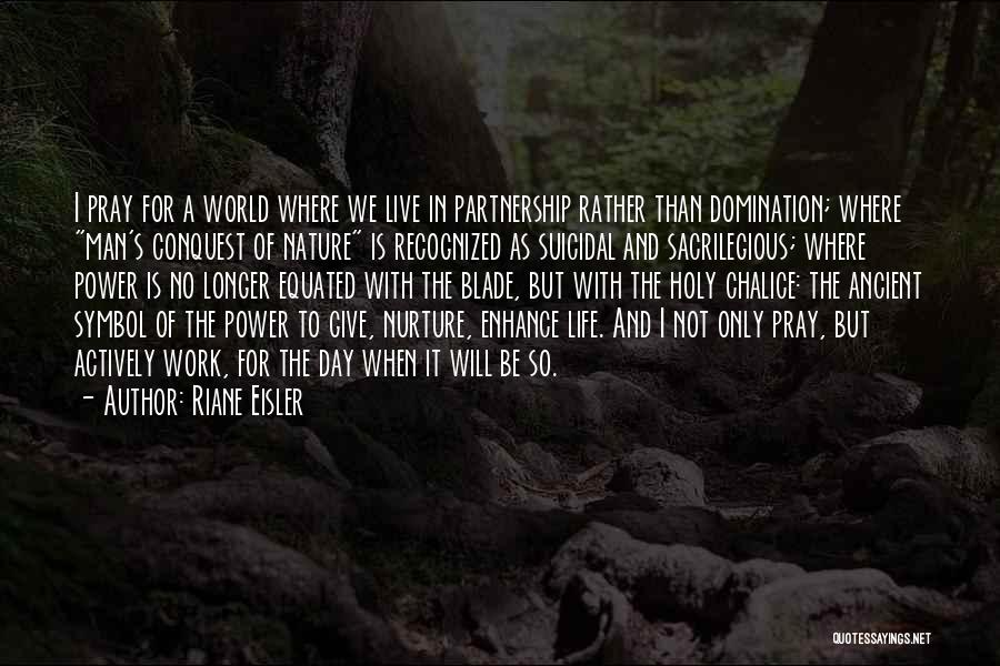 Give A Man Power Quotes By Riane Eisler