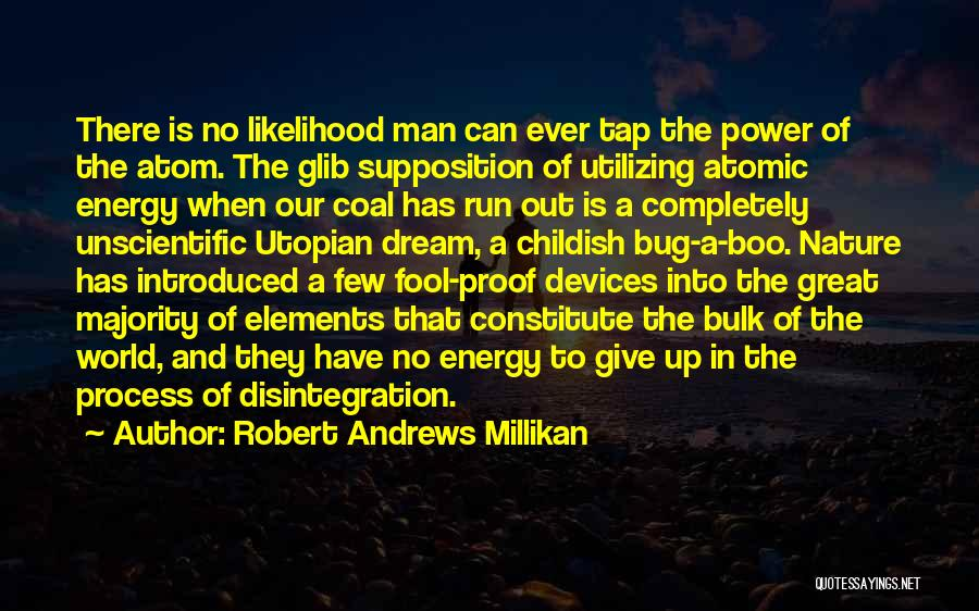 Give A Man Power Quotes By Robert Andrews Millikan