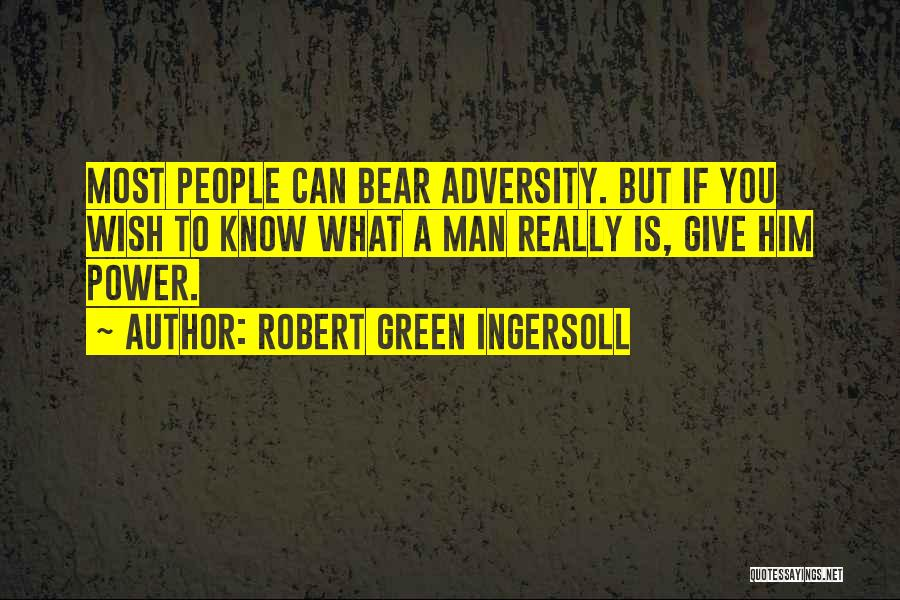 Give A Man Power Quotes By Robert Green Ingersoll