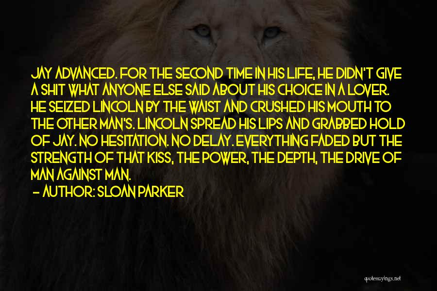 Give A Man Power Quotes By Sloan Parker