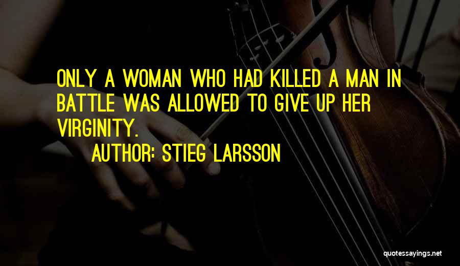 Give A Man Power Quotes By Stieg Larsson