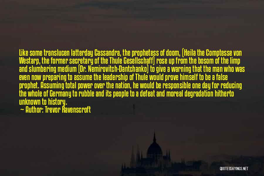 Give A Man Power Quotes By Trevor Ravenscroft