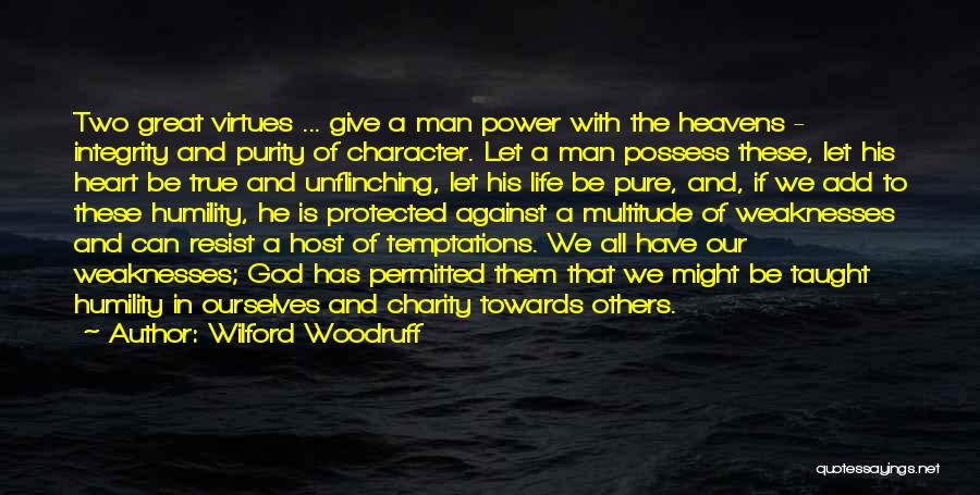 Give A Man Power Quotes By Wilford Woodruff