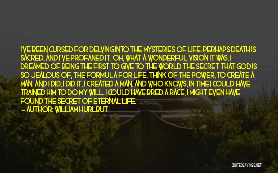 Give A Man Power Quotes By William Hurlbut