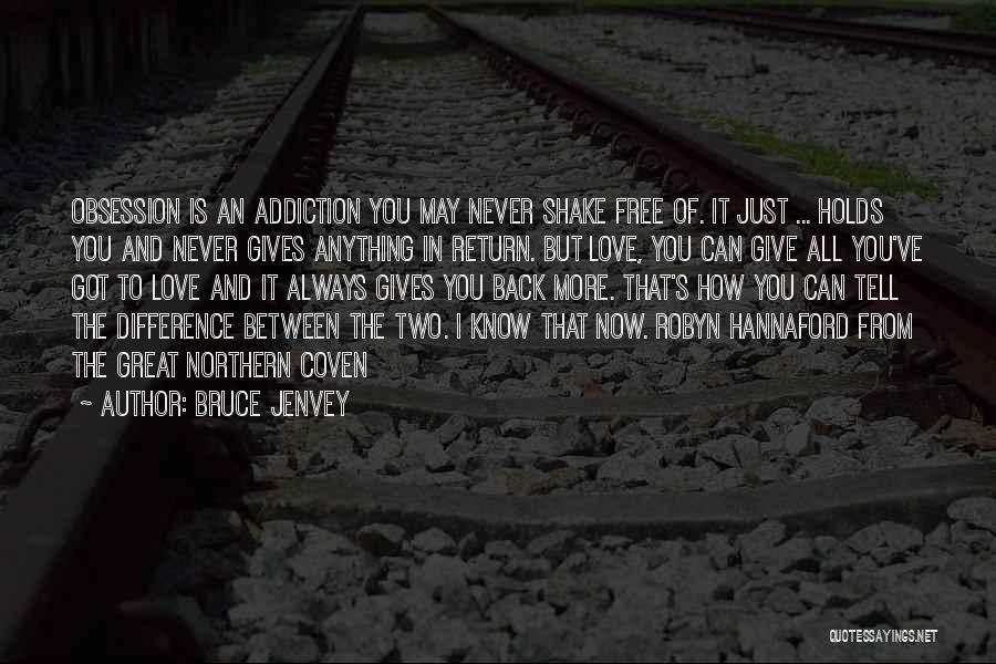 Give In Return Quotes By Bruce Jenvey